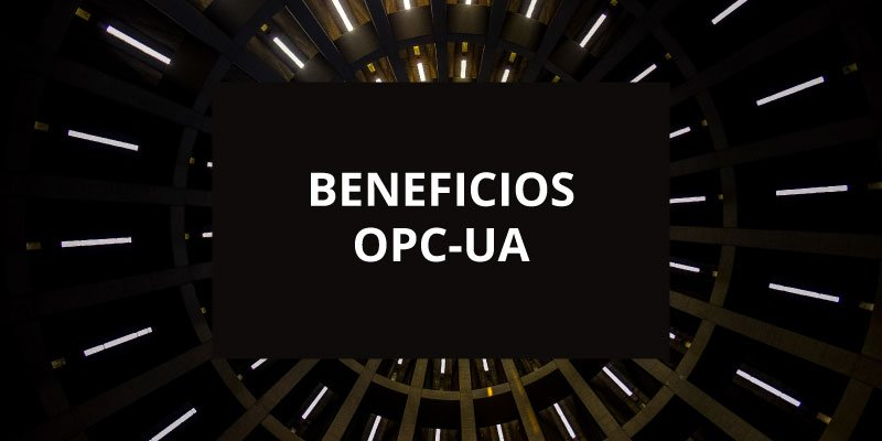 Beneficios OPC Unified Architecture